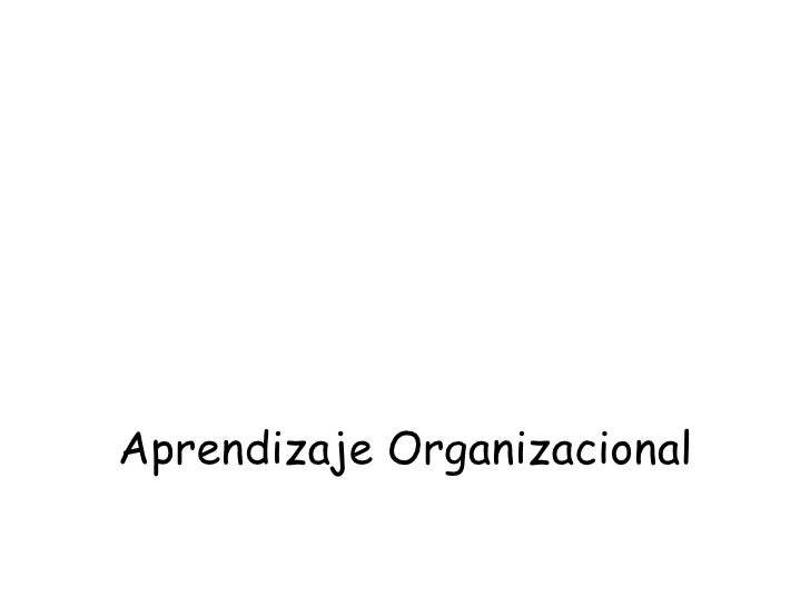 Aprendizaje Organizacional - Psicología Organizacional