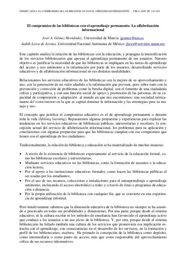 GÓMEZ, LICEA: EL COMPROMISO DE LAS BIBLIOTECAS CON EL APRENDIZAJE PERMANENTE…. TREA, 2005, PP. 145-180. El compromiso de l...