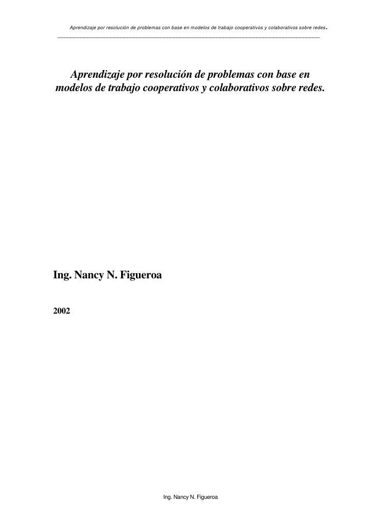 Aprendizaje por resolución de problemas con base en modelos de trabajo cooperativos y colaborativos sobre redes   . ______...