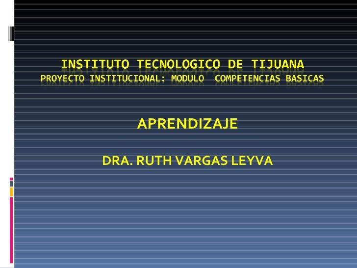 APRENDIZAJE DRA. RUTH VARGAS LEYVA