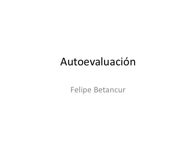 Autoevaluación Felipe Betancur