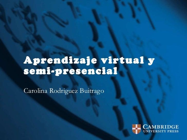 Aprendizaje virtual y semi-presencial Carolina Rodriguez Buitrago