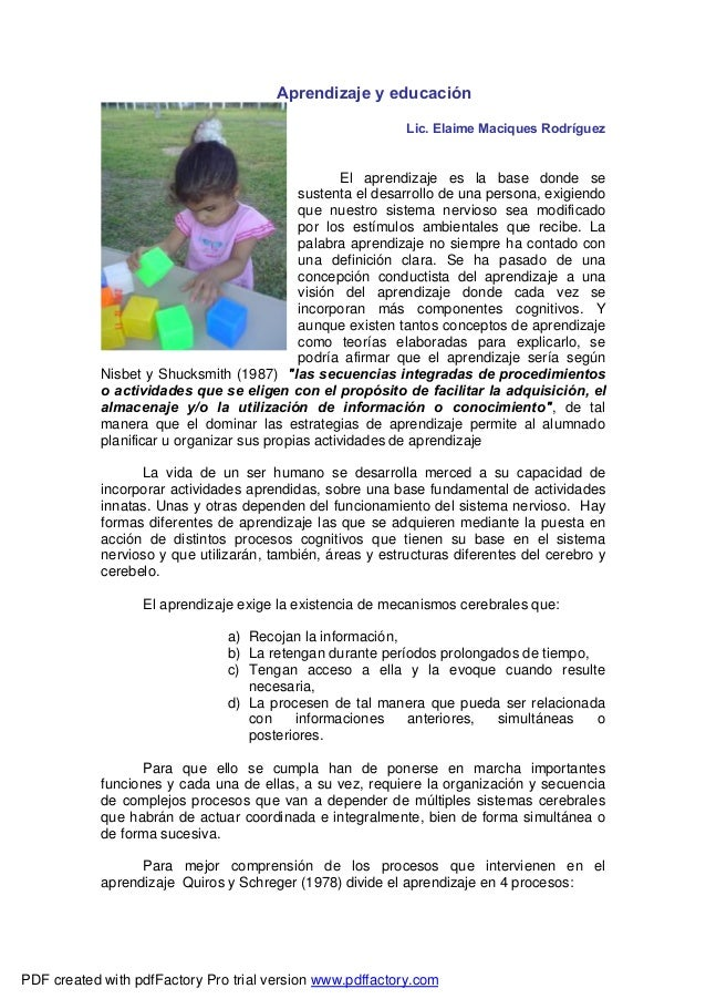 Aprendizaje y educación Lic. Elaime Maciques Rodríguez El aprendizaje es la base donde se sustenta el desarrollo de una pe...