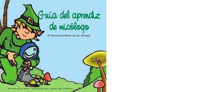 Guía del aprendiz                                  de micólogo                                          El fascinante Rein...