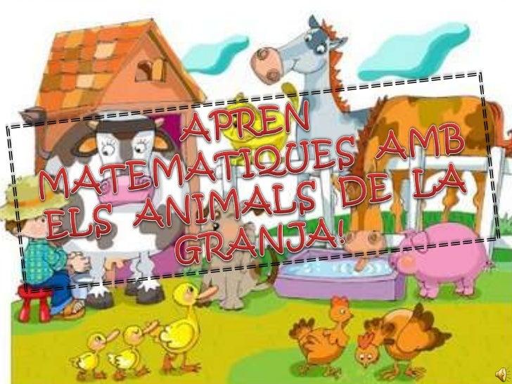 Apren  matematiques  amb els  animals  de  la granja!!!