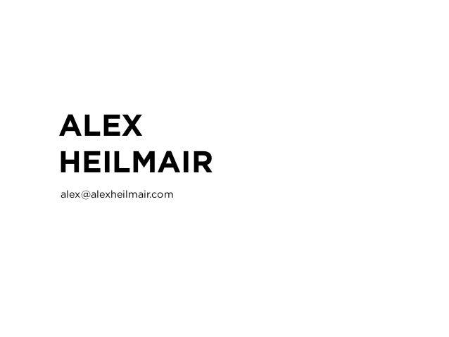 ALEXHEILMAIRalex@alexheilmair.com