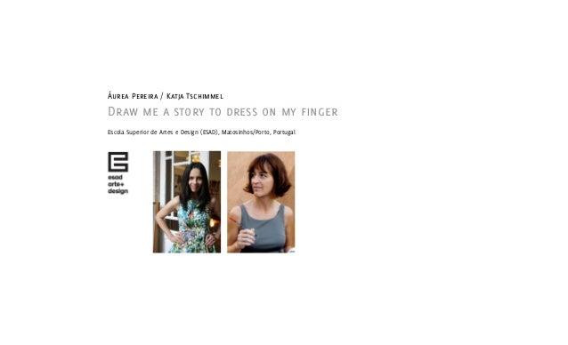 Áurea Pereira / Katja TschimmelDraw me a story to dress on my fingerEscola Superior de Artes e Design (ESAD), Matosinhos/P...