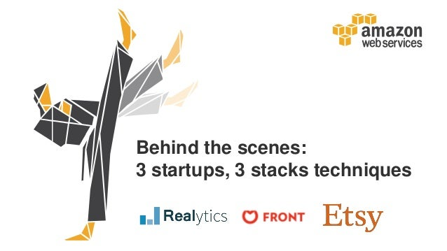 Behind the scenes: 3 startups, 3 stacks techniques