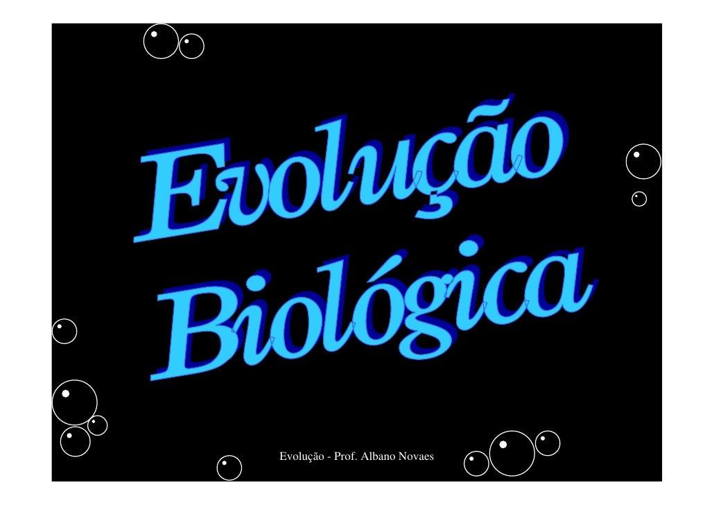 Evolução - Prof. Albano Novaes