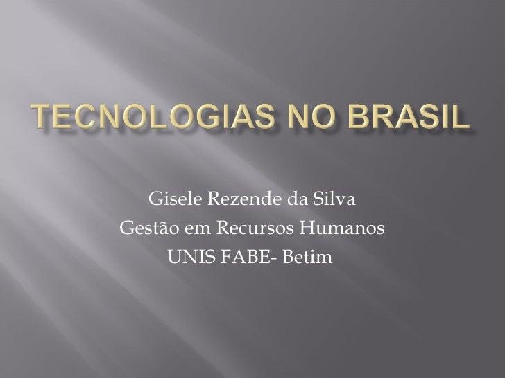 Gisele Rezende da Silva Gestão em Recursos Humanos UNIS FABE- Betim