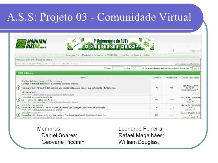 A.S.S: Projeto 03 - Comunidade Virtual