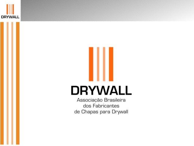 AssociadosAssociados Associação Drywall Knauf do Brasil Lafarge Gypsum Placo do Brasil