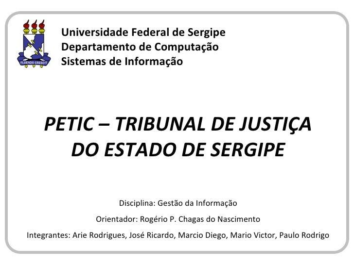 Universidade Federal de Sergipe Departamento de Computação Sistemas de Informação Disciplina: Gestão da Informação Orienta...