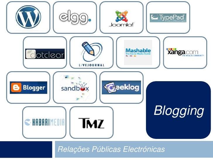 Relações Públicas Electrónicas<br />Blogging<br />