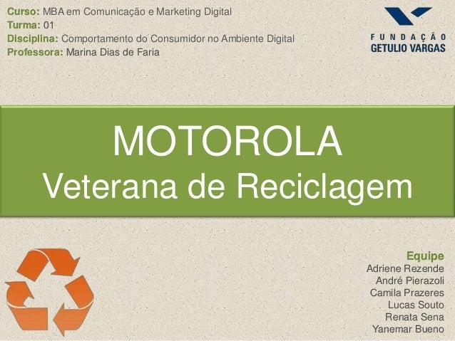 Proposta de campanha digital para a Motorola - MBA FGV