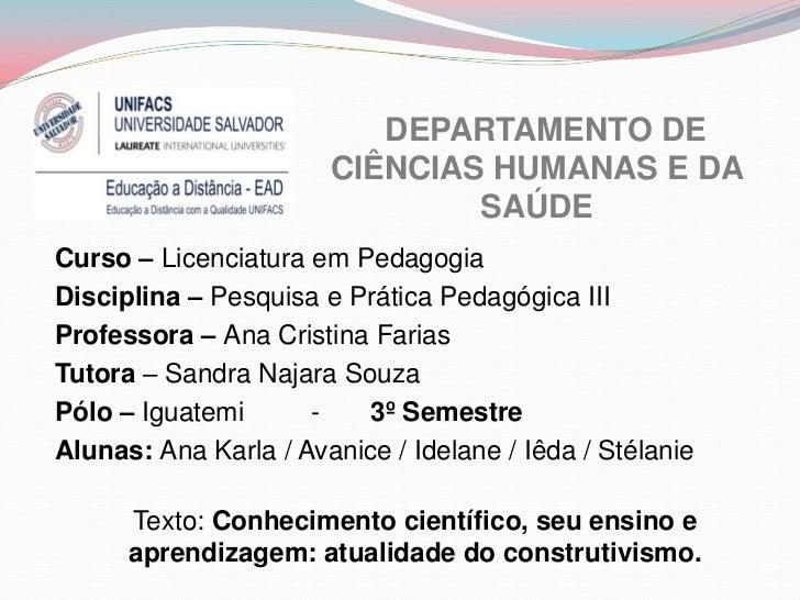 DEPARTAMENTO DE CIÊNCIAS HUMANAS E DA SAÚDE<br />Curso – Licenciatura em Pedagogia<br />Disciplina – Pesquisa e Prática ...