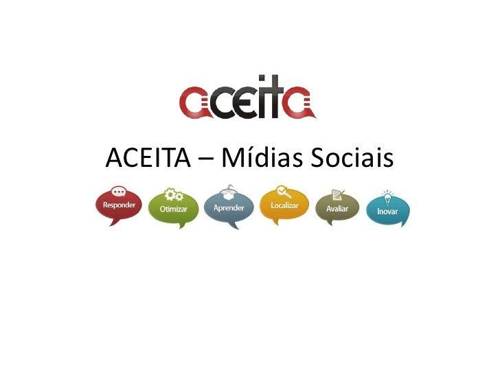ACEITA – Mídias Sociais<br />