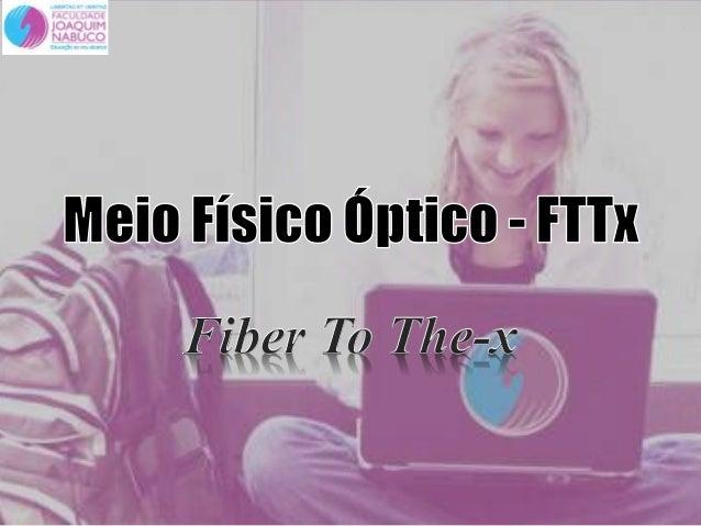 fttx (Fiber To The X)