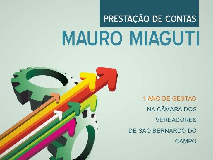 Apresentaçao 1 Ano de Mandato Mauro Miaguti