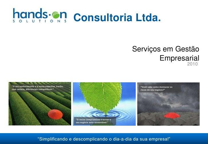 Apresentaçao hands on solutions - servicos empresariais 2010