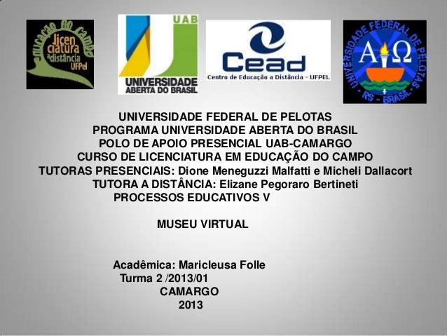 UNIVERSIDADE FEDERAL DE PELOTAS       PROGRAMA UNIVERSIDADE ABERTA DO BRASIL        POLO DE APOIO PRESENCIAL UAB-CAMARGO  ...