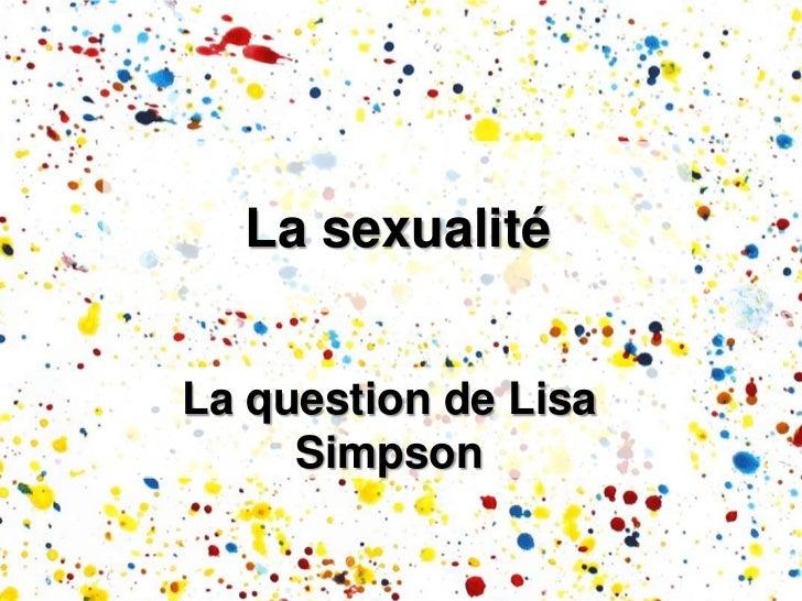 La sexualitéLa question de Lisa     Simpson