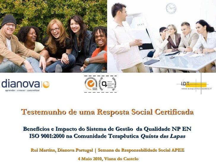 Rui Martins, Dianova Portugal     Semana da Responsabilidade Social APEE  4 Maio 2010, Viana do Castelo Testemunho de uma ...