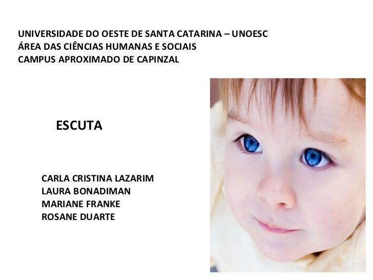 UNIVERSIDADE DO OESTE DE SANTA CATARINA – UNOESC   ÁREA DAS CIÊNCIAS HUMANAS E SOCIAIS   CAMPUS APROXIMADO DE CAPINZAL   E...