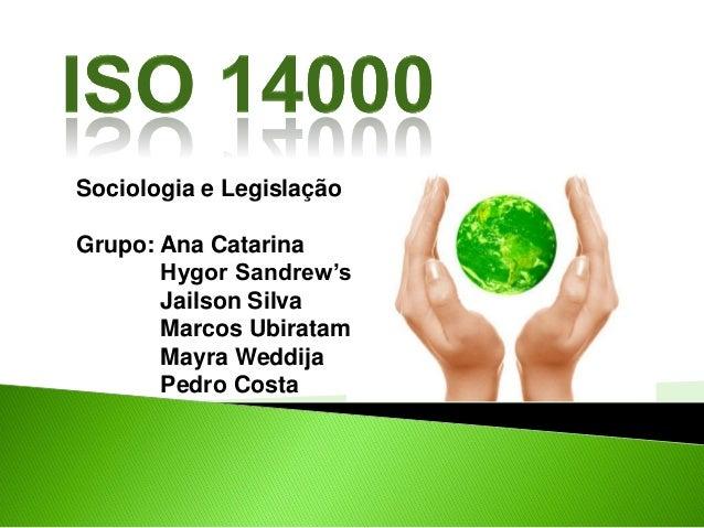 Sociologia e Legislação Grupo: Ana Catarina Hygor Sandrew's Jailson Silva Marcos Ubiratam Mayra Weddija Pedro Costa