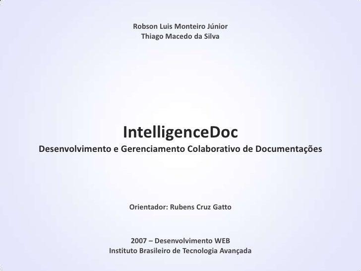 Robson Luis Monteiro Júnior                         Thiago Macedo da Silva                        IntelligenceDoc Desenvol...