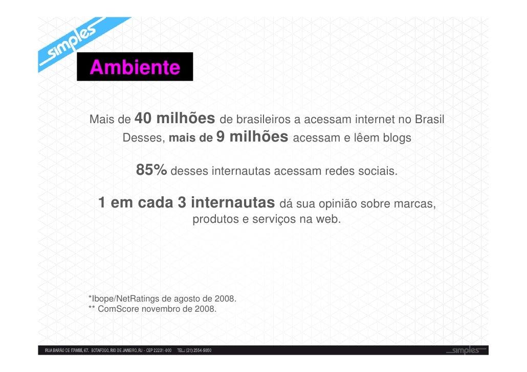 Ambiente  Mais de 40   milhões de brasileiros a acessam internet no Brasil         Desses, mais de 9 milhões acessam e lêe...
