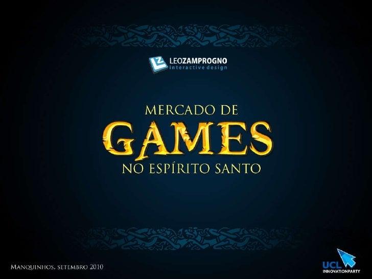 Mercado de Games no Espírito Santo - #UCLParty