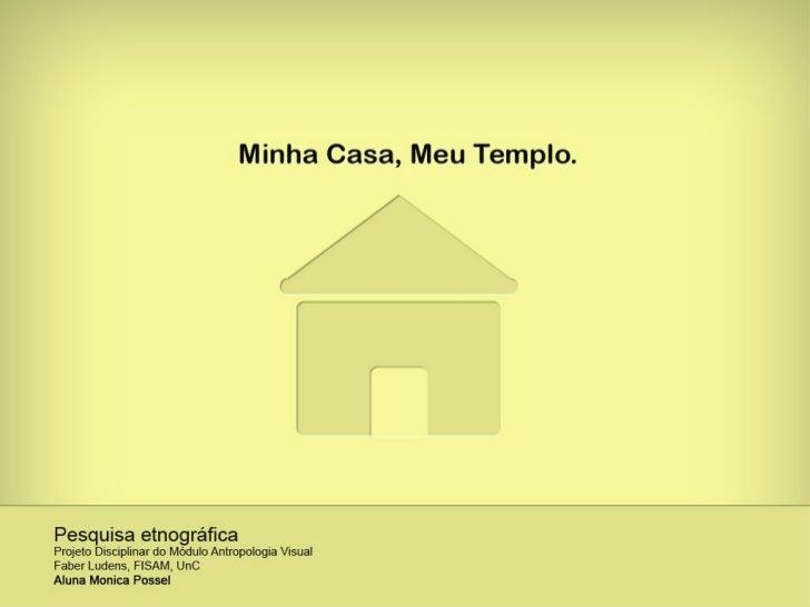 Pesquisa Etnográfica: Minha casa, meu templo