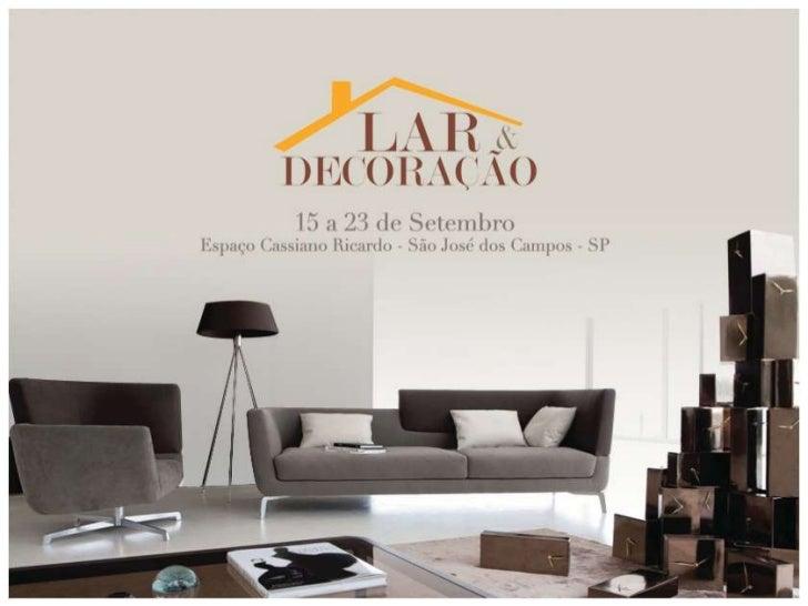 """Mantendo o sucesso dos anos anteriores, a """"Expo Lar &Decoração"""" apresenta aproximadamente 80 expositores, mostrandopara o ..."""