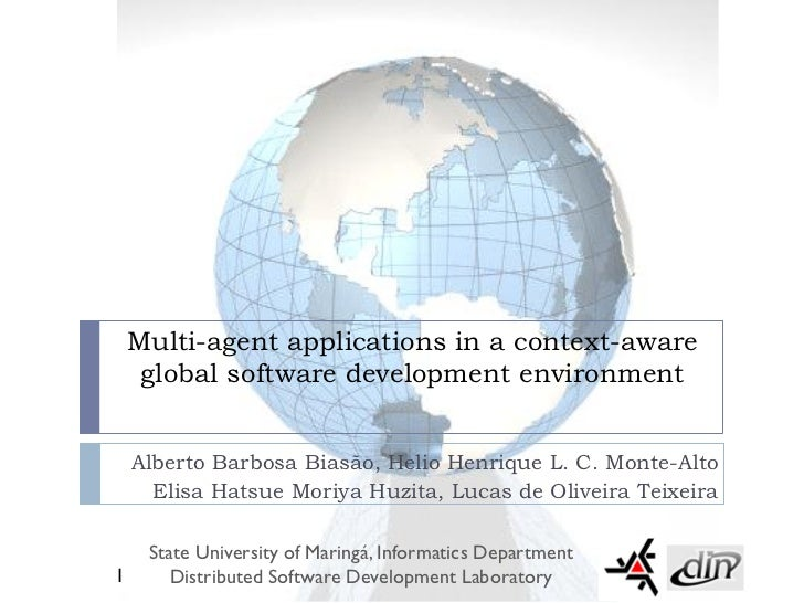 Multi-agent applications in a context-aware     global software development environment    Alberto Barbosa Biasão, Helio H...