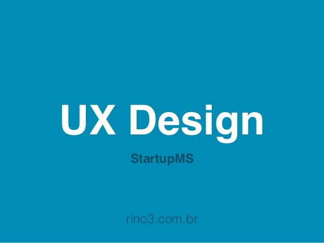 UX Design   StartupMS  rino3.com.br