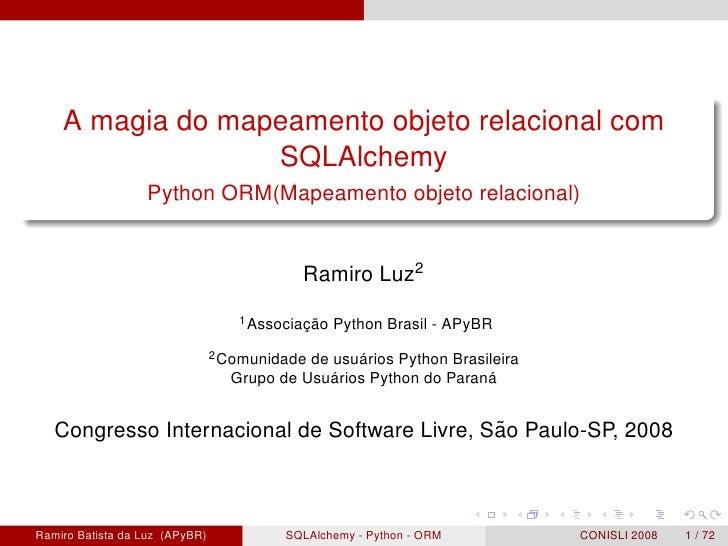A magia do mapeamento objeto relacional com                   SQLAlchemy                   Python ORM(Mapeamento objeto re...