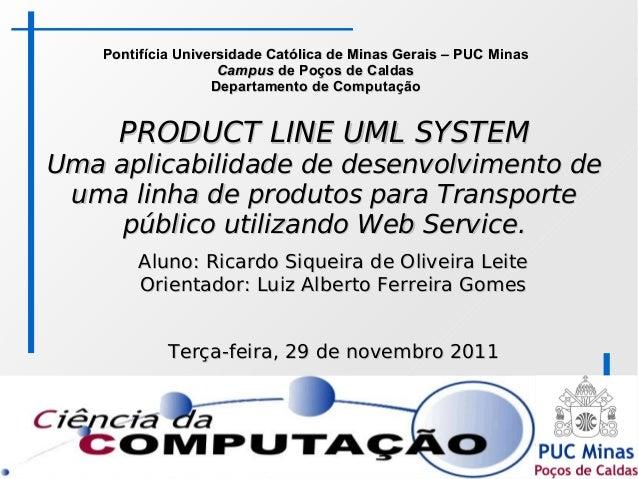 1PRODUCT LINE UML SYSTEMPRODUCT LINE UML SYSTEMUma aplicabilidade de desenvolvimento deUma aplicabilidade de desenvolvimen...