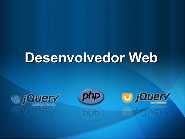 Desenvolvedor WebDesenvolvedor Web