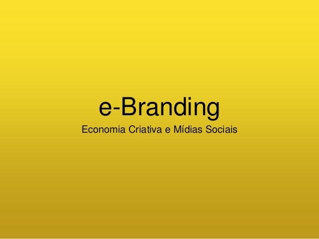e-Branding Economia Criativa e Mídias Sociais
