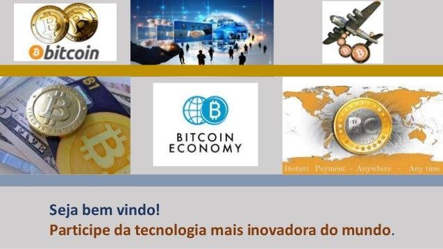Seja bem vindo! Participe da tecnologia mais inovadora do mundo.