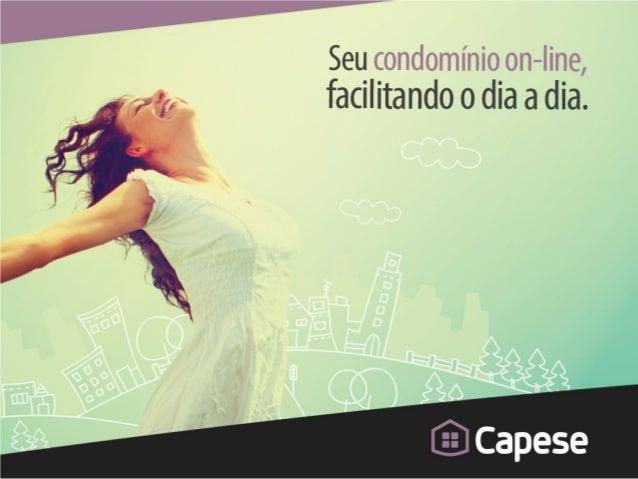 QuemSomos Com sede em Porto Alegre, o Capese foi pensado para facilitar as tarefas diárias e auxiliar a segurança dos mora...
