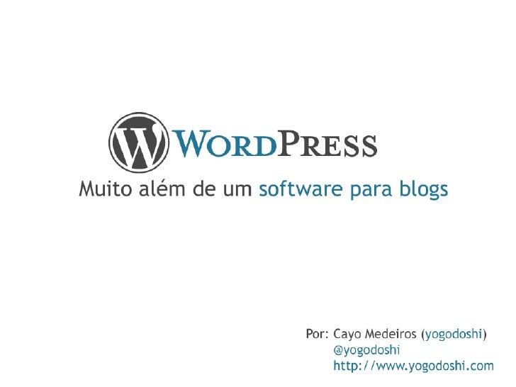 WordPress, muito além de um software para blogs