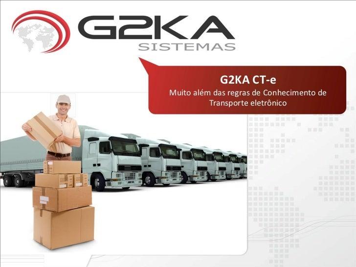 G2KA CT-eMuito além das regras de Conhecimento de          Transporte eletrônico