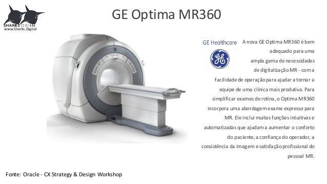 GE  Optima  MR360 A  nova  GE  Optima  MR360  é bem adequado para  uma ampla gama de  necessidades de  ...