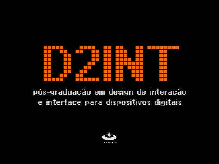 D2INTpós-graduação em design de interação e interface para dispositivos digitais