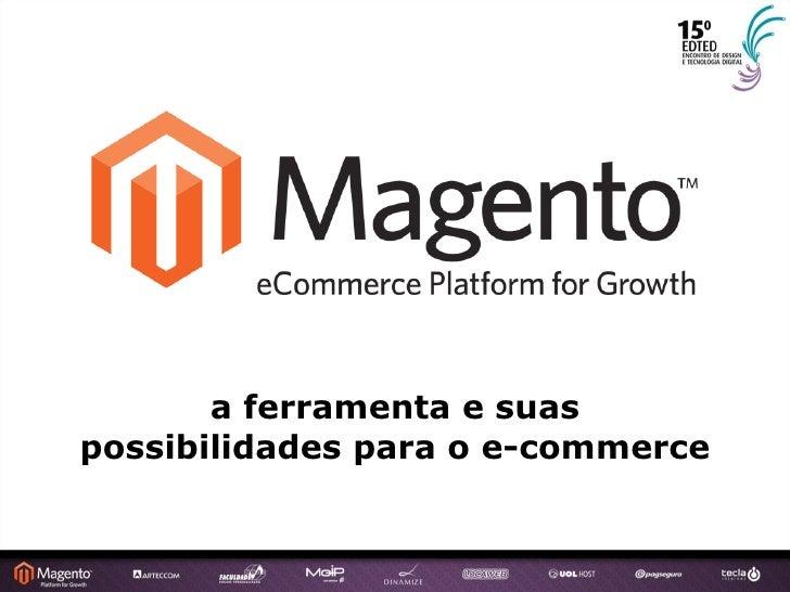 a ferramenta e suas possibilidades para o e-commerce
