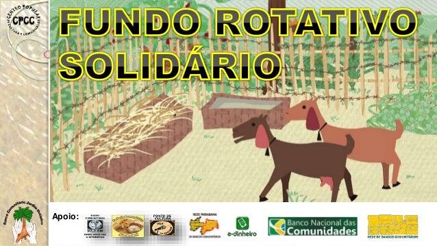 FUNDOS ROTATIVOS SOLIDÁRIOS Arquivista Jonathas Carecas, Comunidade São Rafael, Castelo Branco IIII, Nº: 110, CEP: 58050-7...
