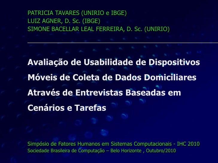 PATRICIA TAVARES (UNIRIO e IBGE)<br />LUIZ AGNER, D. Sc. (IBGE)<br />SIMONE BACELLAR LEAL FERREIRA, D. Sc. (UNIRIO)<br />A...