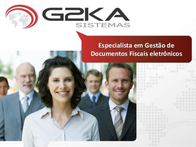 (Apresentacao da Empresa) G2KA Sistemas - Especialista em Gestao de Documentos Fiscais eletronicos